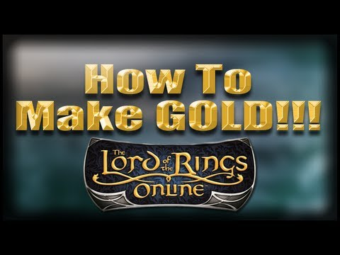 LOTRO - Lord of The Rings Online - How To Be Rich Make and Earn Gold Faster LOTRO