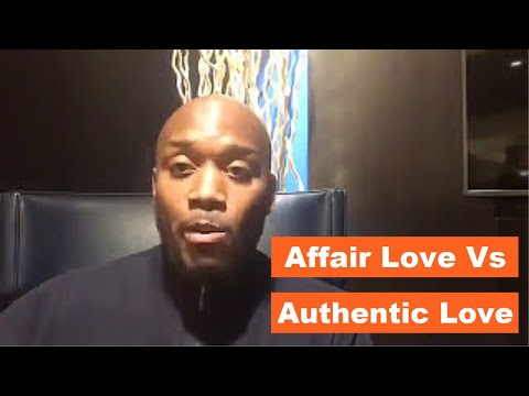 Affair Love vs Authentic Love