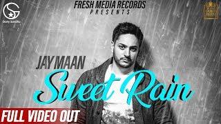 Sweet Rain ( Mithi Mithi ) Jay Maan | Latest Punjabi Songs 2019 | Fresh Media Records