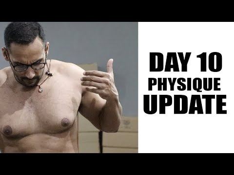 Day10- Physique Update, How i am looking