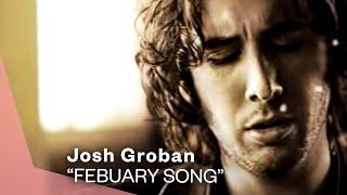 Josh Groban - February Song (Video)