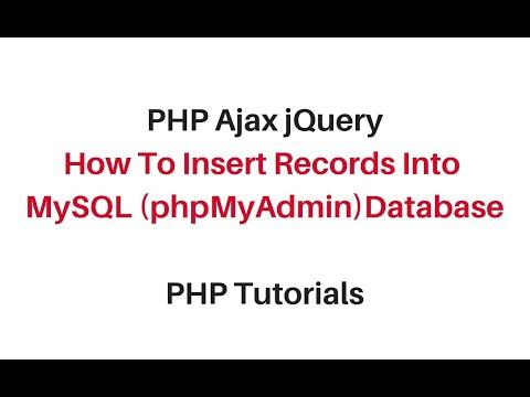 php jquery ajax tutorial insert records into mysql phpmyadmin 4.7