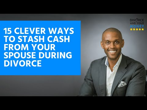 15 Clever Ways to Stash Cash from Your Spouse during Divorce