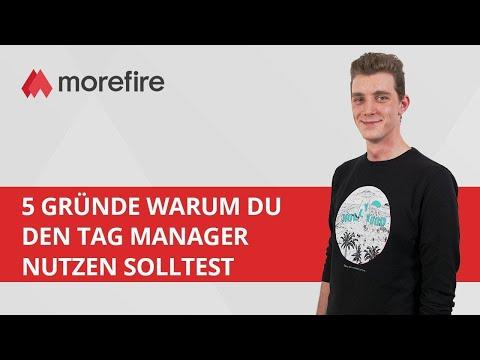 5 Gründe, warum Du den Google Tag Manager nutzen solltest | morefire