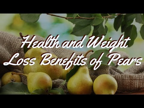 Health and Weight Loss Benefits of Pears