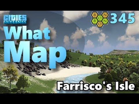 Cities Skylines - What Map - Map Review 345 - Farrisco's Isle