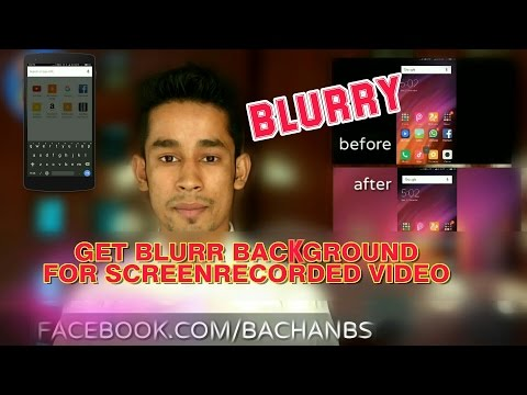 How to get blurry background for screenrecorded video | BS