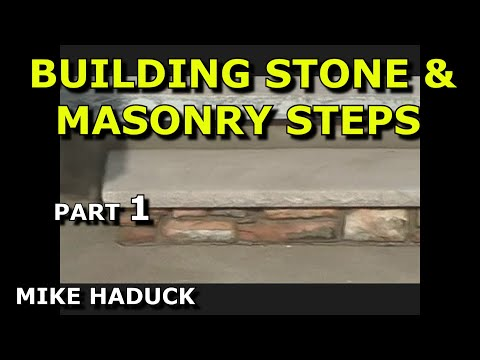 How I build stone or masonry steps (part 1of 14) MIke Haduck