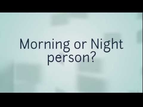 Morning or Night person?