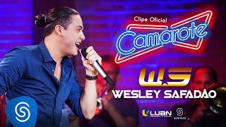 Wesley Safadão - Camarote [Clipe Oficial]