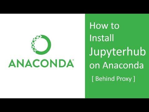 How to install Jupyterhub on Anaconda behind proxy on Ubuntu [ Command line installation ]