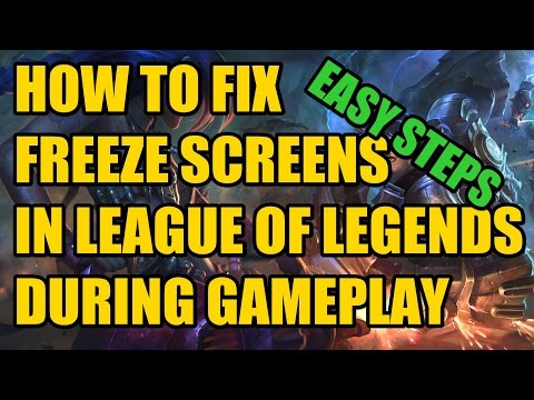 How to fix freeze screens in League of Legends during gameplay