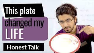 How this plate changed my life | How to become disciplined ? Honest Talk #9