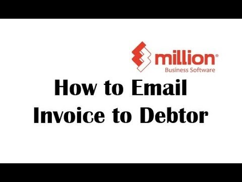 Tutorial 19: How to do Email Invoice to Debtor in Million Software