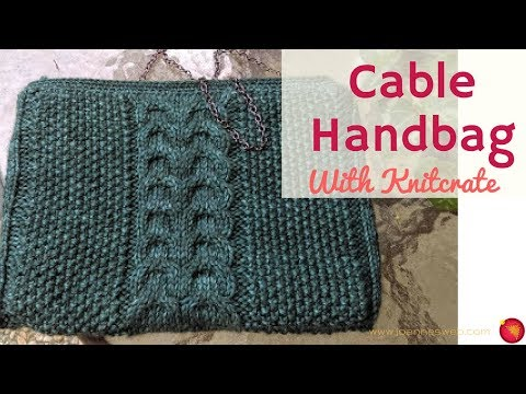 Cable Handbag - Simple Elegant Purse with Knitcrate and Knitologie