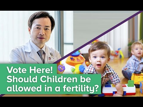 Vote Here!  Should Children be allowed in a fertility center?