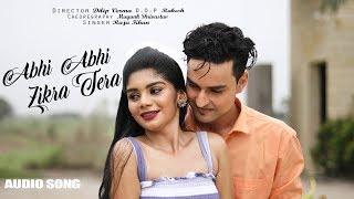 Abhi Abhi Zikra Tera - Full Audio Song   Mohd. Shadab Khan   Hindi Romantic Song