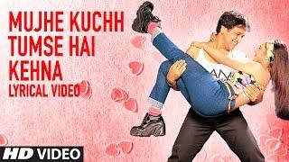Mujhe Kuchh Tumse Hai Kehna Lyrical Video | Hadh Kar Di Aapne | Govinda, Rani Mukherjee