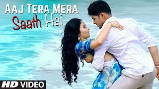 Aaj Tera Mera Saath Hai Video Song | Its Your Kunal, Shilpa Surroch | Yuvleen Kaur, Mayureh Wadkar