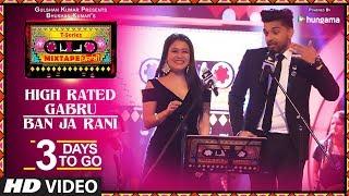 T-Series Mixtape Punjabi: High Rated Gabru/Ban Ja Rani | 3 Days to Go |  Neha Kakkar & Guru Randhawa
