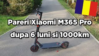 Xiaomi M365 PRO In Romana Pareri Dupa 6 Luni Si 1000km