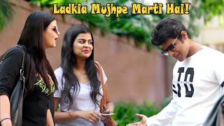 """""""Ladkiyan Mujhpe Marti Hai! """" Prank on Cute Girls   Pranks in India   #Thrusterstrolls E07"""