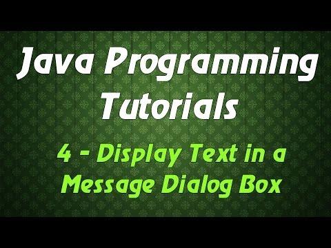 Java Programming Tutorials - 4 - Display Text in a Message Dialog Box