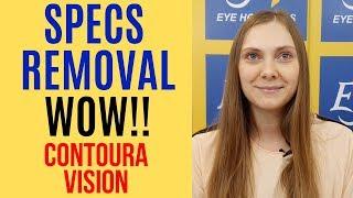 Contoura Vision   Laser Specs Removal   Happy Patient