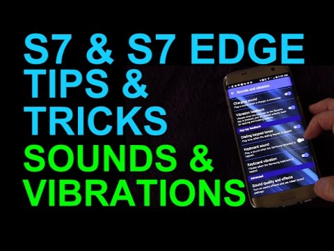 Samsung Galaxy S7 and Edge Controlling Sounds and Vibrations - Tips and Tricks