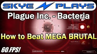 Plague Inc Evolved Bacteria How To Beat Mega Brutal Tutorial Gameplay