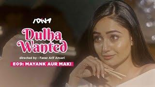iDIVA - Dulha Wanted Ep 9 | Mayank Aur Maki | Web Series Ft. Tridha Choudhary