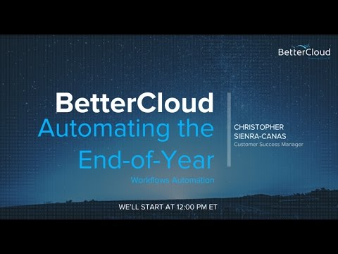 BetterCloud for Education: Automating Beginning and End-of-Year Processes for G Suite