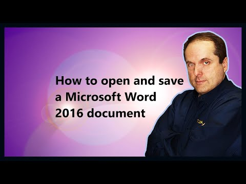 How to open and save a Microsoft Word 2016 document