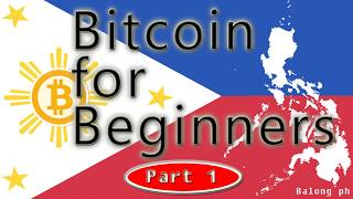 "Ano ang BITCOIN for Beginners (tagalog) Bitcoin Basics ""explained for Beginners"