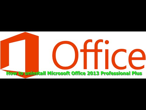 Uninstall Microsoft Office 2013 Professional Plus on Windows 10 or 8.1 or Windows 7 Completely