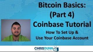 "Bitcoin Basics (Part 4) - ""Coinbase Tutorial"""