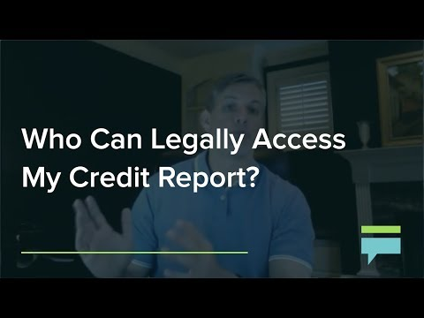 Who Can Legally Access My Credit Report? – Credit Card Insider