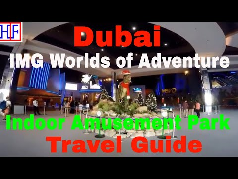 Dubai | IMG Worlds of Adventure| Travel Guide | Episode# 9