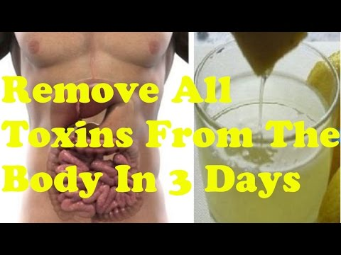Remove All Toxins From The Body In 3 Days |  cleansing |  how to detox your body