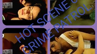 Top Most Hot Scene From Crime Patrol Dial 100