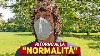 """RITORNO ALLA """"NORMALITÀ"""" - Parodia"""