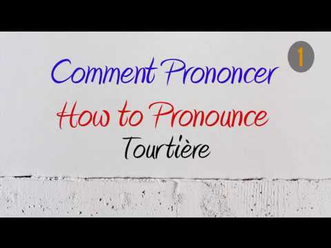 How to Pronounce – Comment Prononcer : Tourtière (Meat pie/Pie dish/Pie)