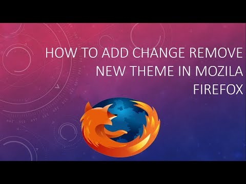 How To Add/Change/Remove Mozilla Firefox Themes,Add-ons