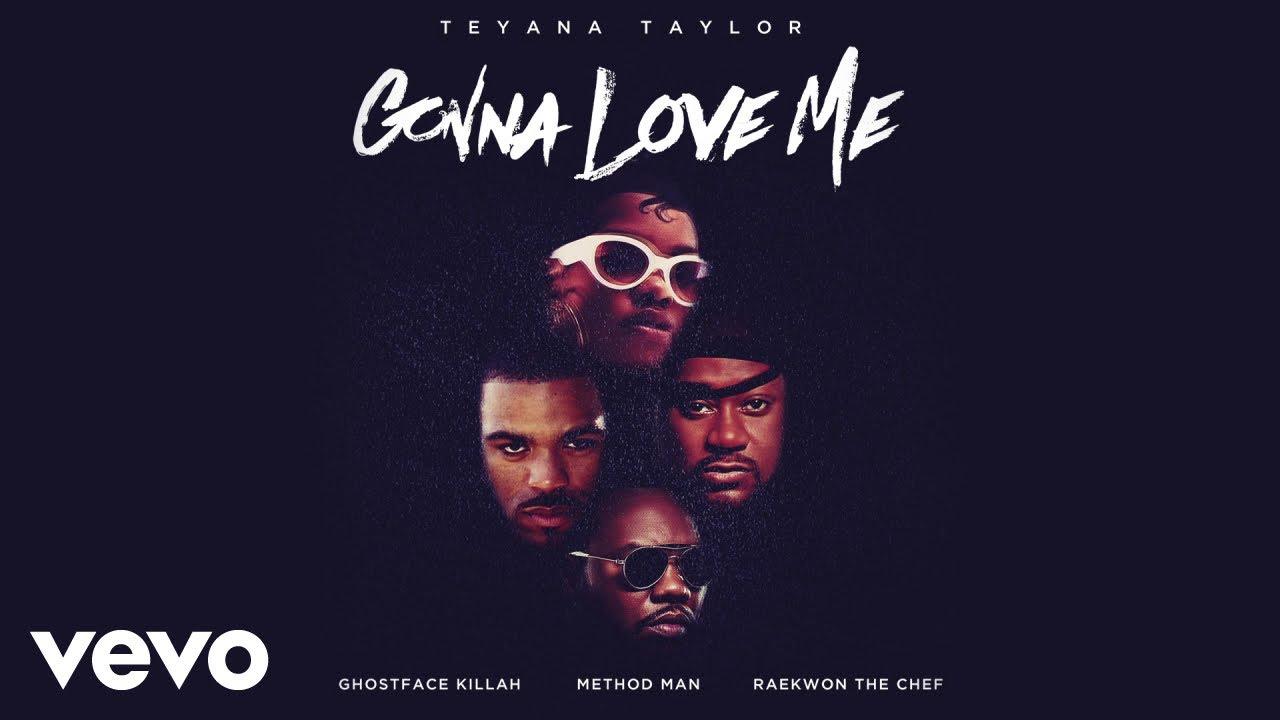 Teyana Taylor - Gonna Love Me (feat. Ghostface Killah, Method Man & Raekwon)