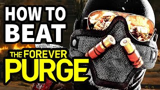 How To Beat THE FOREVER PURGE