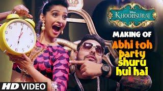 Exclusive: MAKING of Abhi Toh Party Shuru Hui Hai | Khoobsurat | Badshah | Aastha | Sonam Kapoor