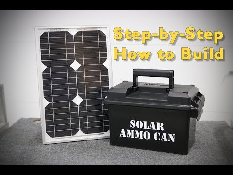 Build A Solar Ammo Can Full-Length Instructional Video
