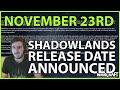 Shadowlands Release Date ANNOUNCED: November 23rd, December 8th raid!