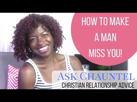 Make a Man Miss You - Christian Marriage Tips