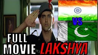 Lakshya | Hindi Full Movie | Hrithik Roshan | INDIA PAKISTAN | Indian ARMY | Amitab Bachchan Movie